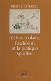 Pierre Therme et Raymond Thomas - L'échec scolaire, l'exclusion et la pratique sportive.