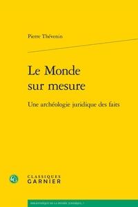 Le monde sur mesure - Une archéologie juridique des faits.pdf
