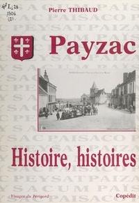 Pierre Thibaud et Michel Pitou - Payzac - Histoire, histoires....