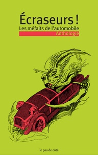 Pierre Thiesset - Ecraseurs ! Les méfaits de l'automobile - Anthologie.