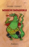 Pierre Thiriet - Mission impassible.