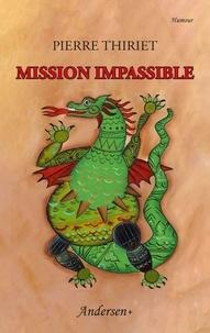 Pierre Thiriet - Mission impassible.