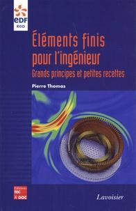 Pierre Thomas - Eléments finis pour l'ingénieur - Grands principes et petites recettes.