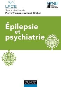 Pierre Thomas et Arnaud Biraben - Epilepsie et psychiatrie.