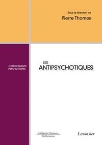 Pierre Thomas - Les antipsychotiques.