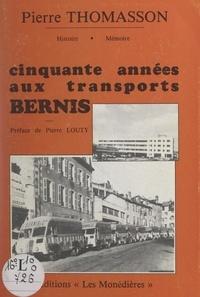 Pierre Thomasson et Paul Colmar - Cinquante années aux transports Bernis.