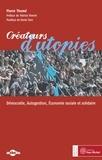 Pierre Thomé - Créateurs d'utopies - Démocratie, Autogestion, Economie sociale et solidaire.