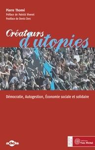 Pierre Thomé - Créateurs d'utopies.