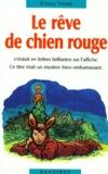 Pierre Thomé - Le rêve de Chien Rouge.