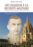 Pierre Thozet - Un chasseur à la sécurité militaire.