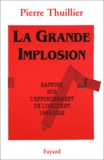 Pierre Thuillier - La grande implosion - Rapport sur l'effondrement de l'Occident 1999-2002.