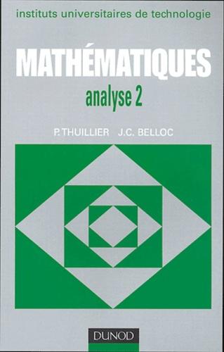 Pierre Thuillier et J-C Belloc - Mathématiques analyse 2 - Calcul intégral, équations différentielles.