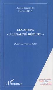 """Pierre Thys - Les armes """"à létalité réduite""""."""