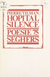Pierre Tilman et Bernard Delvaille - Hôpital silence.
