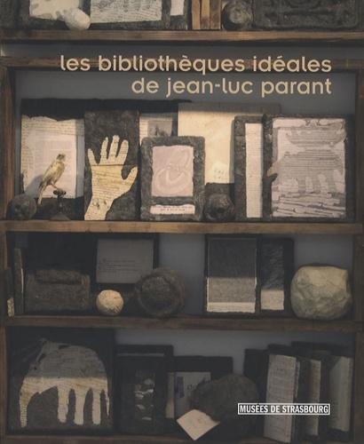 Pierre Tilman et Pierre Vilar - Les bibliothèques idéales de Jean-Luc Parant.