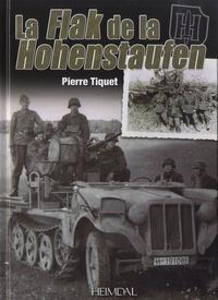 Pierre Tiquet - La Flak de la Hohenstaufen.