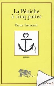 Pierre Tisserand - La Péniche à cinq pattes.