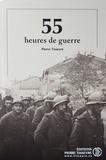 Pierre Tisseyre - 55 heures de guerre - Suivi de Barbelés.
