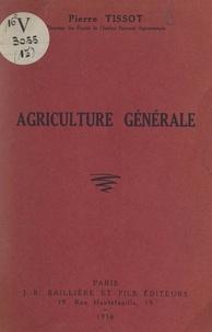 Pierre Tissot et Paul Margarit - Agriculture générale - Avec 60 figures intercalées dans le texte.