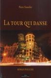 Pierre Tonnelier - La tour qui danse.