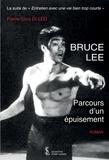 Pierre-Tony Di Leo - Bruce Lee - Parcours d'un épuisement.