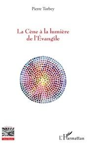 Livres de téléchargement gratuits sur Amazon La Cène à la lumière de l'Evangile par Pierre Torbey DJVU CHM 9782343177113 (French Edition)