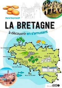 Pierre Toromanoff - La Bretagne à découvrir en s'amusant - Point à point.