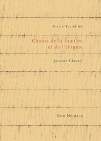 Pierre Torreilles - Chants de la lumière et de l'énigme.