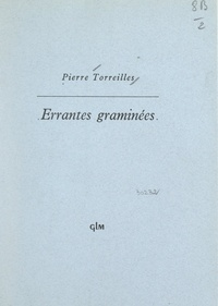 Pierre Torreilles - Errantes graminées.