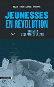 Alixetmika.fr Jeunesses en révolution - Itinéraires, de la France à la Syrie Image