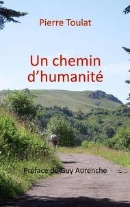 Pierre Toulat - Un chemin d'humanité.