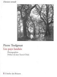 Pierre Toulgouat - Les pays landais.