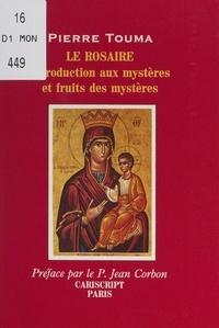 Pierre Touma et Jean Corbon - Le Rosaire - Introduction aux mystères et fruits des mystères.