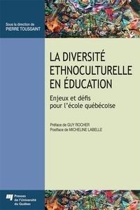 Pierre Toussaint - La diversité ethnoculturelle en éducation - Enjeux et défis pour l'école québécoise.