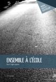 Pierre Tragin-Lejeune - Ensemble à l'école.