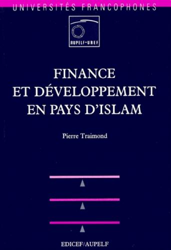 Pierre Traimond - Finance et développement en pays d'Islam.