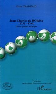 Jean-Charles de Borda (1733-1799) - Ou le système métrique.pdf