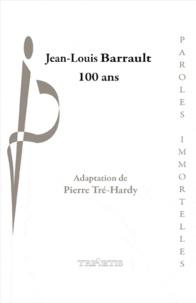 Pierre Tré-Hardy - Jean-Louis Barrault - 100 ans.