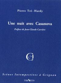 Pierre Tré-Hardy - Une nuit avec Casanova.