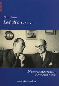 Pierre Trépos - Lod all a varv... : D'autres meurent....