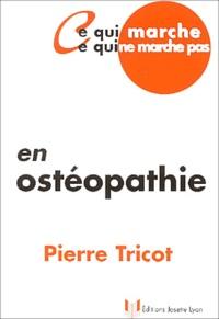 Pierre Tricot - Ce qui marche, ce qui ne marche pas en ostéopathie.