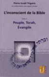 Pierre Trigano - L'inconscient de la Bible - Tome 5, Peuple, Torah, Evangile.