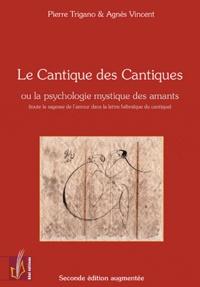 Pierre Trigano et Agnès Vincent - Le Cantique des Cantiques - Ou la psychologie mystique des amants (toute la sagesse de l'amour dans la lettre hébraïque du cantique).