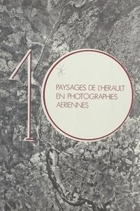 Pierre Trinquier - Dix paysages de l'Hérault en photographies aériennes.