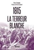 Pierre Triomphe - 1815 La terreur blanche.