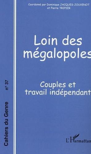 Pierre Tripier et Dominique Jacques-Jouvenot - Cahiers du genre N° 37, 2004 : Loin des mégalopoles - Couples et travail indépendant.