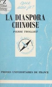 Pierre Trolliet - La diaspora chinoise.