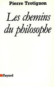 Pierre Trotignon - Les Chemins du philosophe.