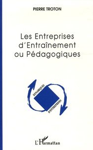 Pierre Troton - Les entreprises d'entraînement ou pédagogiques - Entre apprentissage, expérience et insertion professionnelle.