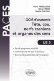 Pierre Trouilloud et Nicolas Cheynel - QCM d'anatomie - Tête, cou, nerfs crâniens et organes des sens.